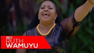 Ruth Wamuyu - Umeinuliwa Juu (Official Video) [Skiza: 71112449]