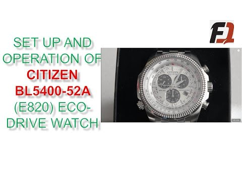 Set Up And Operation Of Citizen BL5400-52A (E820) Eco-Drive Watch - KS #20