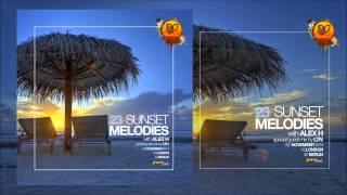 Sunset Melodies With Alex H 023 Guest Mix LTN [November 22 2014]