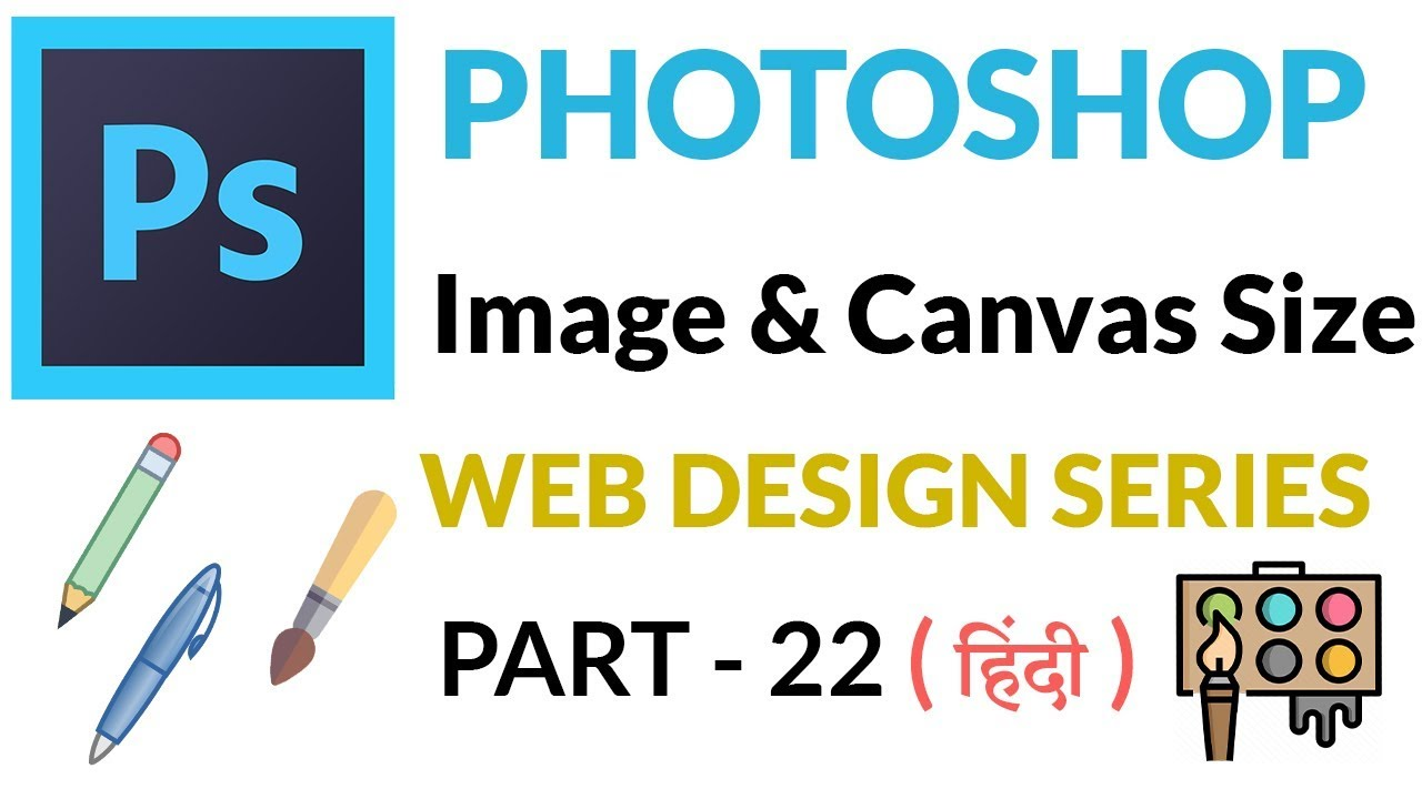 Photoshop Image Size Canvas Size Part 22 Web Design Series Hindi Youtube