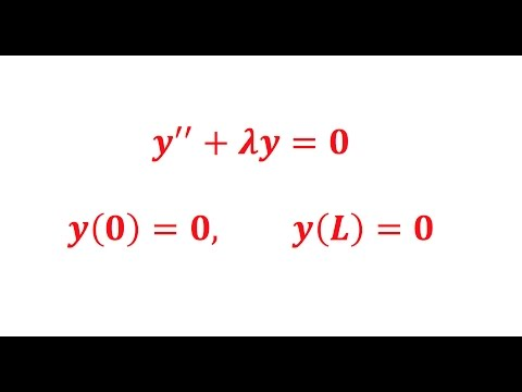 Eigen Function: Show that the boundary-value problem y''+λy=0, y(0)=0, y(L)=0.