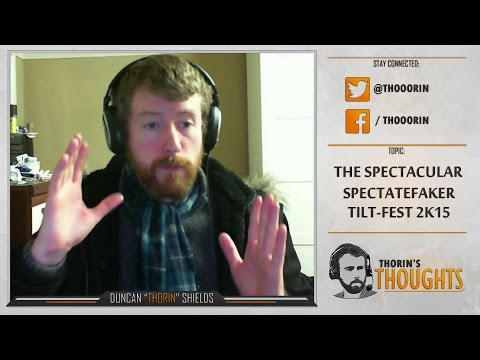 Thorin's Thoughts - The Spectacular SpectateFaker Tiltfest 2k15 (LoL)