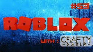 ROBLOX Gameplay Live Stream #53 Crafty Paris 😜😜😜