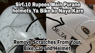 Remove Scratches From Your Helmets and Bike Just A  Simple Step | Purane Ko Naya Banaye