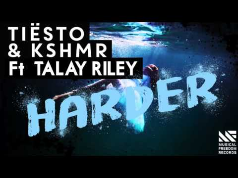 Tiësto & KSHMR - Harder ft. Talay Riley (Official Audio)_