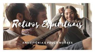 Anavitória e Paulo Novaes    Retiros Espirituais (Gilberto Gil)