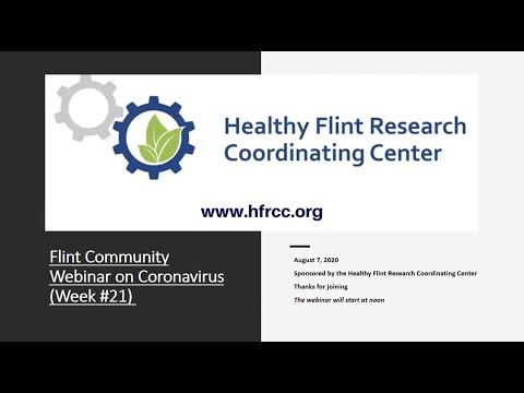 Flint Community COVID 19 Webinar #21 Healthy Flint Research Coordinating Center, August 7, 2020