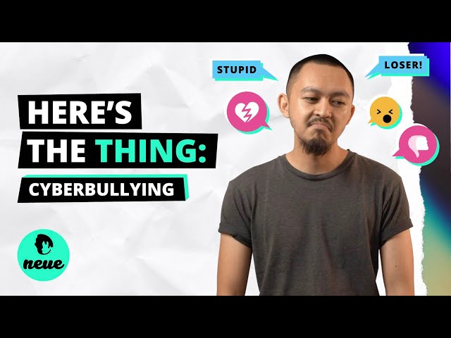 Here's The Thing: Cyberbullying