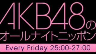 【第50回】 AKB48のANN 名場面&名言集 2011.4.1  ON AIR