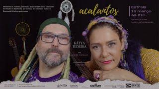 Acalantos - teaser - Kátya Teixeira