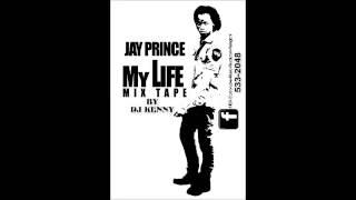 Jay Prince - My Life (Mixtape) by Dj Kenny