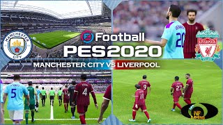PES 2020 Gameplay | Manchester City vs. Liverpool