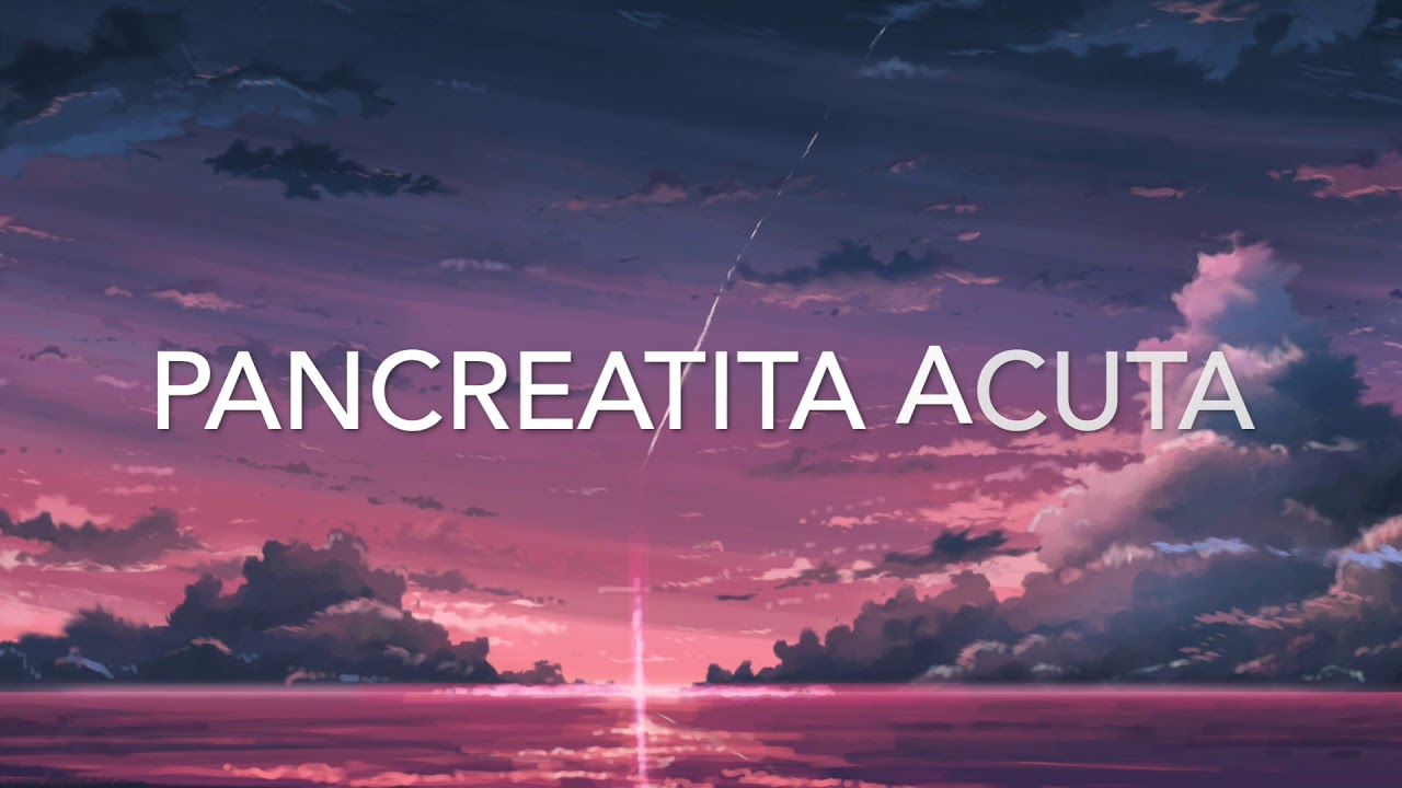 Pancreatită acută și cronică
