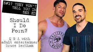 Should I Do Porn? What's it Like Being a Porn Star? With Bruce Beckham