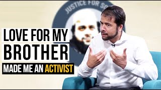 Love For My Brother Made Me An Activist | Yusuf Faqiri
