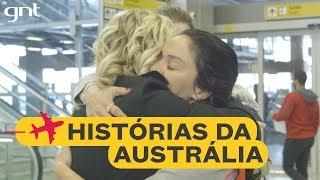 Histórias de amor e amizade nascidas na Austrália | Astrid Fontenelle | Chegadas e Partidas