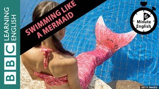 Learn to talk about mermaiding in 6 minutes!
