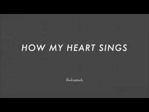 How My Heart Sings - Backing Track (no piano)