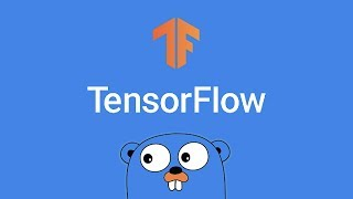 TensorFlow and Go
