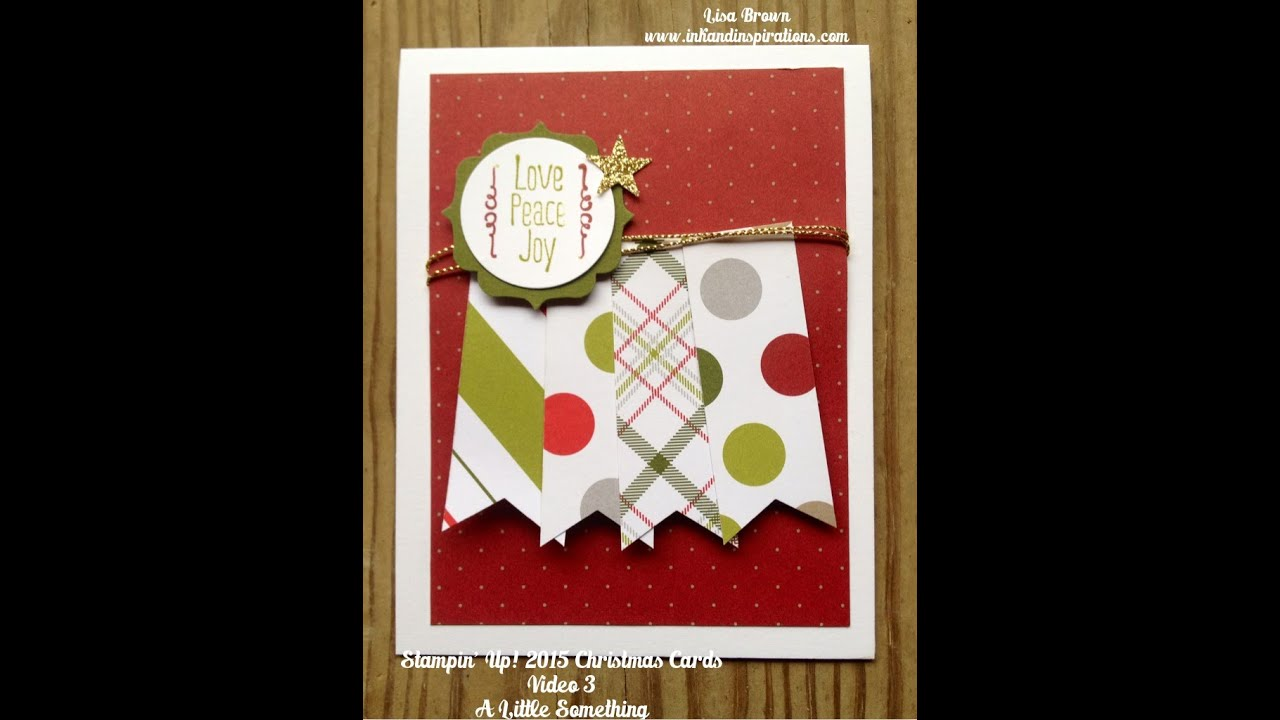 Stampin\' Up! Christmas Cards 2015 with A Little Something Video 3 ...
