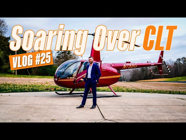 Soaring Over CLT | VLOG #25