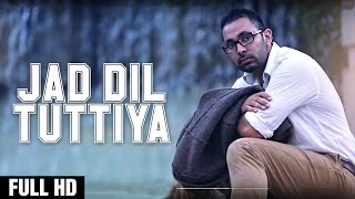 Jad Dil Tuttiya | Latest Punjabi Sad Songs 2016 | New Punjabi Sad Songs 2016 | Trendz Music