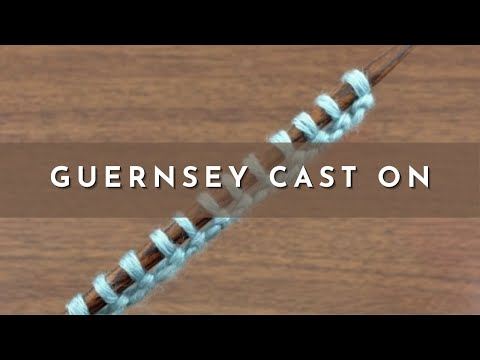 How to Knit the Guernsey Cast On