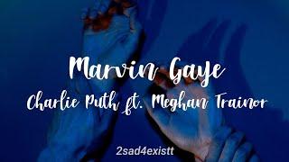 Marvin Gaye ; Charlie Puth ft. Meghan Trainor / sub. español
