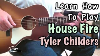 Tyler Childers House Fire Guitar Lesson, Chords, and Tutorial