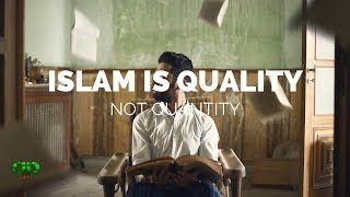 ISLAM IS QUALITY NOT QUANTITY | Powerful Reminder | PathToPara…