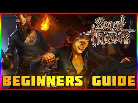 Sea Of Thieves   Beginners Guide (Basic Tutorial)