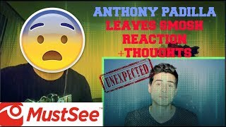 Anthony Padilla LEAVES SMOSH!!! (REACTION+THOUGHTS FROM FAN!) MUST SEE!!!!!