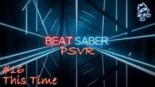 Beat Saber PSVR Gameplay #16 (This Time - Hard)