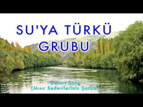 Su'ya Türkü Grubu  -  Desert Song  [ Su'ya Türkü I © 2000 Kalan Müzik ]