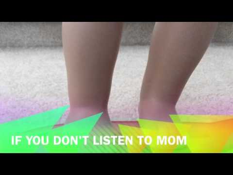 If you don't listen to mom.