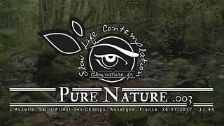 Slow Life Contemplation - Pure Nature n°003 - L'Auzelle