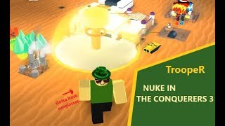 Nuke in the Conquerers 3 [ROBLOX]