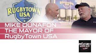 The Mayor of RugbyTown USA MIKE DUNAFON
