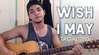 Wish I May Tagalog