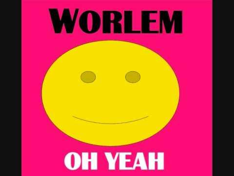 Worlem- Oh Yeah (Original Mix)