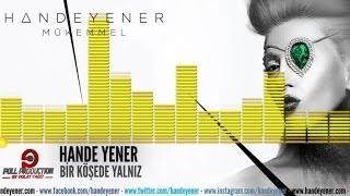 Hande Yener - Bir Köşede Yalnız