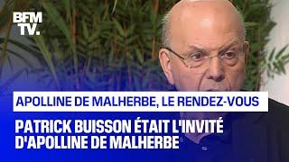 Patrick Buisson était l'invité d'Apolline de Malherbe