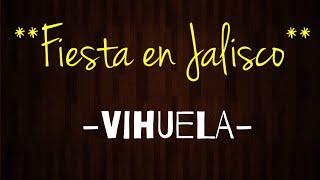 **Fiesta en Jalisco** ((Vihuela)) Tutorial.