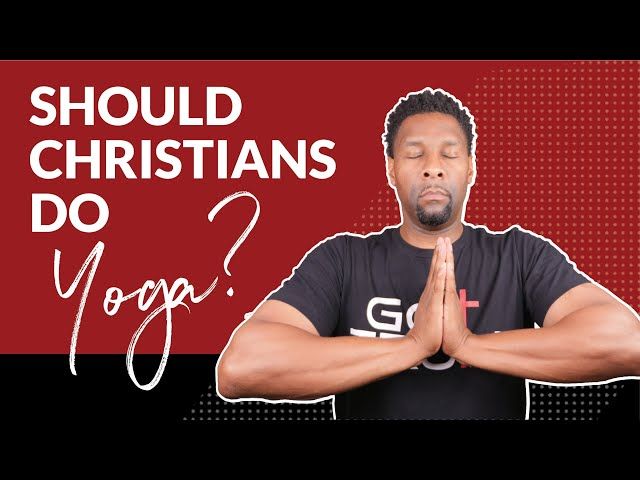 Is it Okay for Christians to do Yoga?