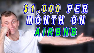How To Make $1000/Month On Airbnb (With Little or NO Money - For Beginners)
