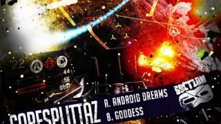 Coresplittaz - Android Dreams / Goddess (Full Official Release) [Section 8 - Technoid DNB]