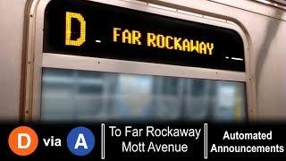 ᴴᴰ R160 D train via A Line - To Far Rockaway Announcements - From Norwood / 205 Street