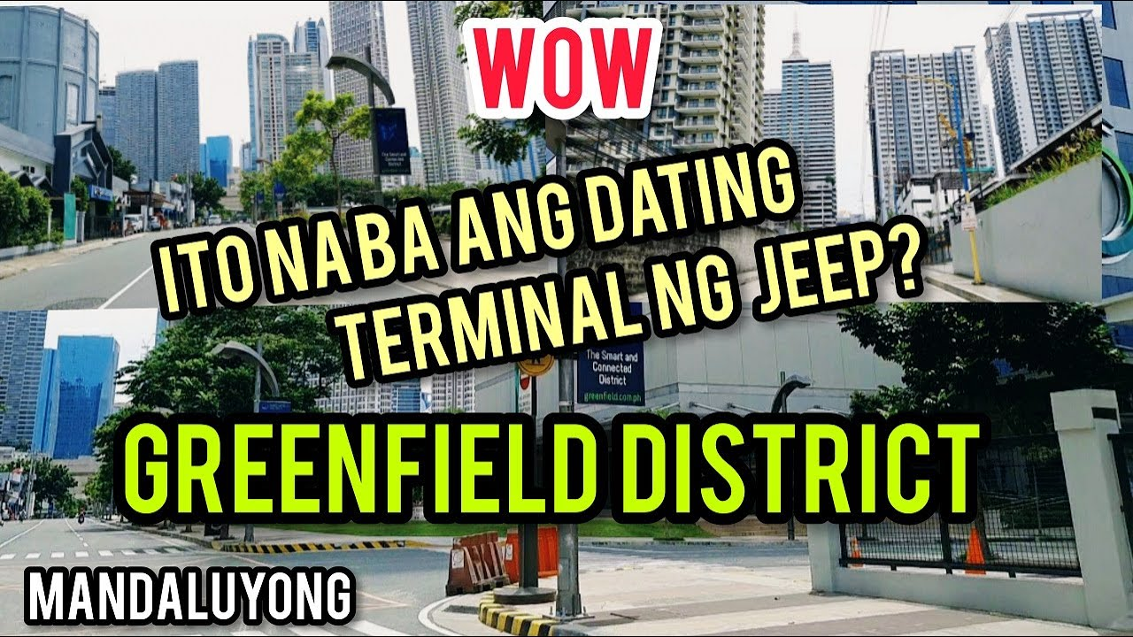 SUPER GANDA NA NGAYON! DATING TERMINAL NG JEEP! THE GREENFIELD DISTRICT! SIGHTSEEING TOUR 2020..