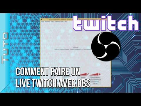 Comment faire un Live sur Twitch avec Open Broadcaster Software   Tuto