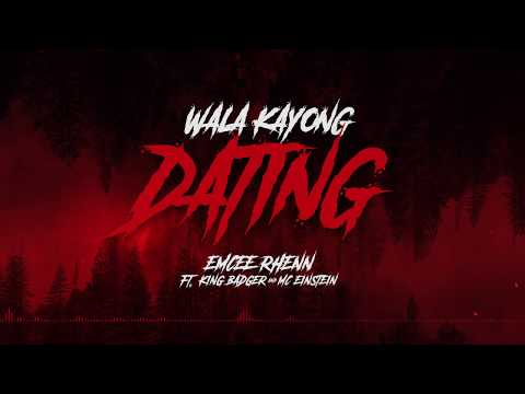Emcee Rhenn - Wala Kayong Dating Ft. King Badger & MC Einstein